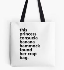 This Princess Consuela Banana Hammock Found Her Crap Bag Tote Bag