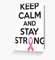 Keep calm and stay strong Greeting Card