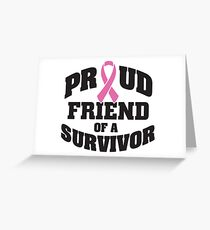Proud friend of a survivor Greeting Card