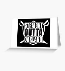 STRAIGHT OUTTA OAKLAND! Greeting Card