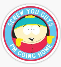 Eric Cartman - Screw you guys, Im going home. Sticker