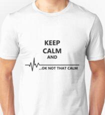 Ruhe bewahren. Nicht so ruhig Unisex T-Shirt