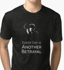 Black Books T-Shirt - Dylan Moran - Every Day is Another Betrayal Tri-blend T-Shirt