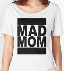 Mad Mom mother Shirt Women's Relaxed Fit T-Shirt
