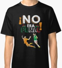 No Era Penal (It wasn't a penalty) Classic T-Shirt