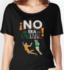 No Era Penal (It wasn't a penalty) Women's Relaxed Fit T-Shirt