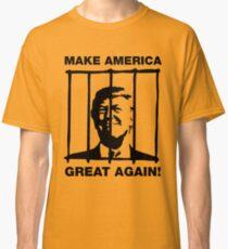 Make America Great Again - Donald Trump Behind Bars Classic T-Shirt