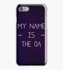My Name Is The OA iPhone Case/Skin