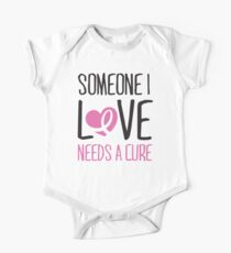 Someone I love needs a cure One Piece - Short Sleeve