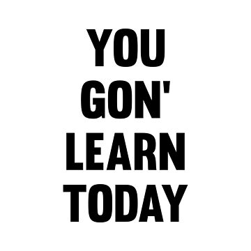 You Gon' Learn Today by DJBALOGH