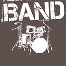 Respect The Band - Drum Set (White Lettering) by RedLabelShirts