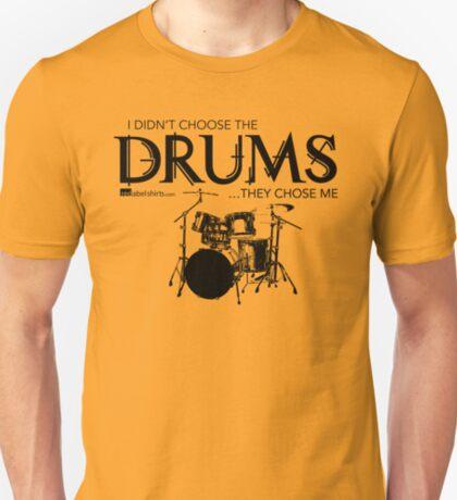 I Didn't Choose The Drum Set (Black Lettering) T-Shirt