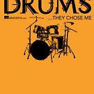 I Didn't Choose The Drum Set (Black Lettering) by RedLabelShirts