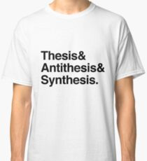 Hegel - Thesis, Antithesis, Synthesis Classic T-Shirt