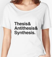 Hegel - Thesis, Antithesis, Synthesis Women's Relaxed Fit T-Shirt