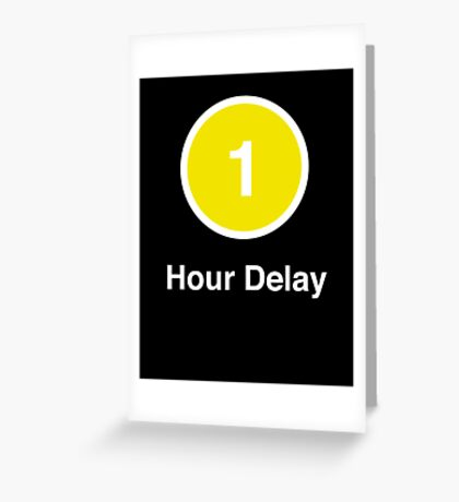 Another Delay Greeting Card