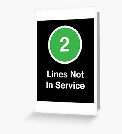 Lines Not In Service Greeting Card