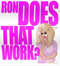 """Trixie Mattel """"Ron, Does That Work?"""" Poster"""