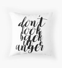 Don't look back in anger Throw Pillow