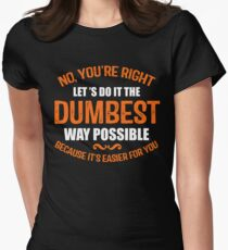 The Dumbest Way Possible Women's Fitted T-Shirt
