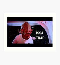 ISSA TRAP Art Print