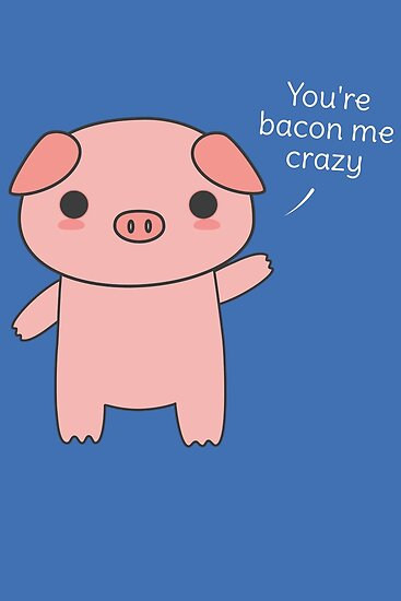 Cute And Kawaii Bacon Pun Posters By Happinessinatee Redbubble