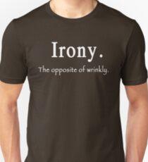 IRONY... T-Shirt