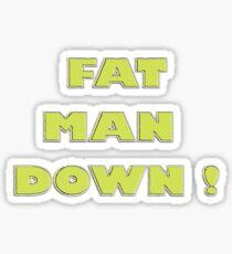 ALITTLEODDEVEN FAT MAN DOWN Sticker