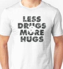 Less Drugs & More Hugs Unisex T-Shirt