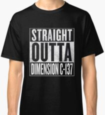 Rick and Morty - Straight Outta Dimension C-137 Classic T-Shirt