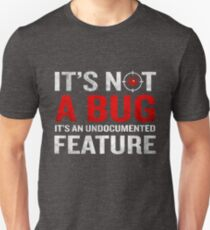 It's Not A Bug Funny Developer Programming Meaning T-Shirt