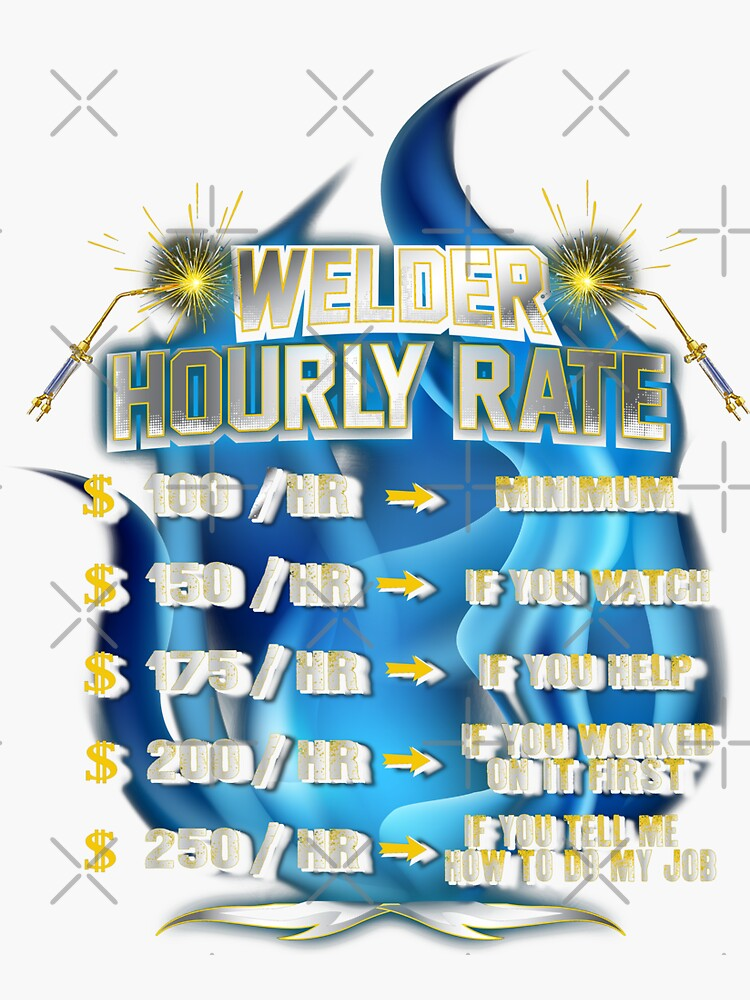 02542204f Welder Awesome Hourly Rate Funny Sayings