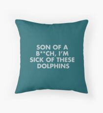 Sick Of These Dolphins - the Life Aquatic Quote Throw Pillow