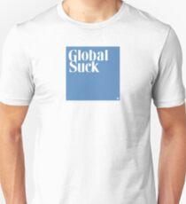 Global Suck Unisex T-Shirt