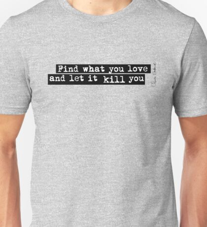 Bukowski quote Unisex T-Shirt