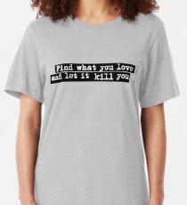 Bukowski quote Slim Fit T-Shirt