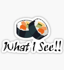 Sushi What I See?! Sticker