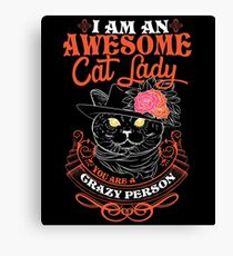 I am an Awesome Cat lady Canvas Print