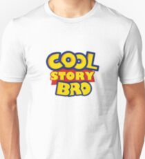 Cool Story Bro - Toy Story Unisex T-Shirt