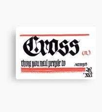 Cross, noun Canvas Print