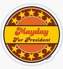 MAYDAY FOR PRESIDENT Sticker