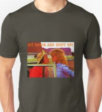 Sit Down And Shut Up T-Shirt