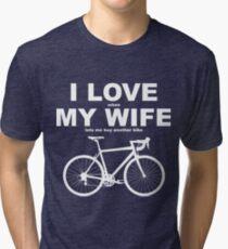 I LOVE MY WIFE* Tri-blend T-Shirt