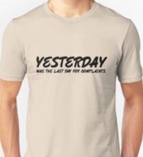 Yesterday was the last day for complaints. T-Shirt