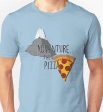 Adventure, then Pizza Unisex T-Shirt