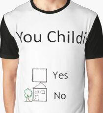 Are You Childish Yes Or No Funny Design Graphic T-Shirt