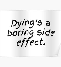 Dying's a Boring Side Effect Poster