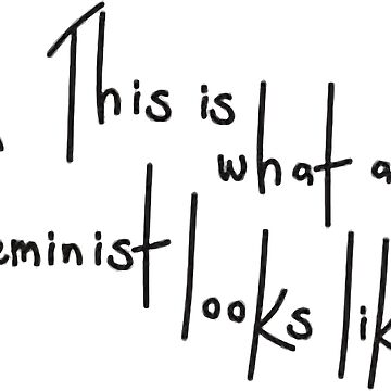"""""""This is What a Feminist Looks Like"""" by Mauro6"""