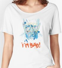 i'm bad Women's Relaxed Fit T-Shirt