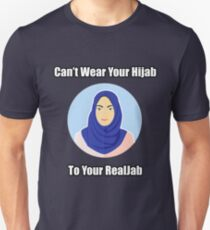 Don't wear your Hijab to your RealJab Unisex T-Shirt